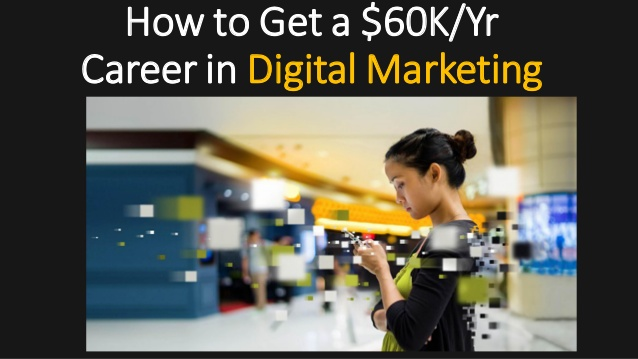 how-to-get-a-60k-per-year-career-in-digital-marketing-1-638